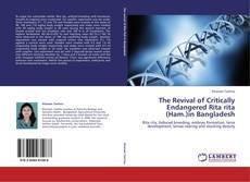 Bookcover of The Revival of Critically Endangered Rita rita (Ham.)in Bangladesh