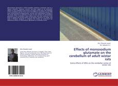 Bookcover of Effects of monosodium glutamate on the cerebellum of adult wistar rats