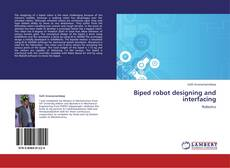 Bookcover of Biped robot designing and interfacing