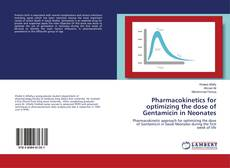 Couverture de Pharmacokinetics for optimizing the dose of Gentamicin in Neonates