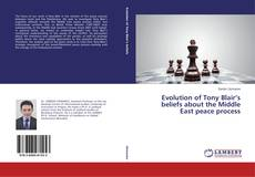 Copertina di Evolution of Tony Blair's beliefs about the Middle East peace process