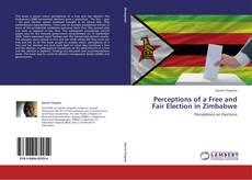 Bookcover of Perceptions of a Free and Fair Election in Zimbabwe