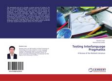 Bookcover of Testing Interlanguage Pragmatics