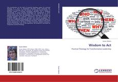 Bookcover of Wisdom to Act