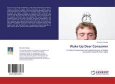 Bookcover of Wake Up Dear Consumer