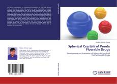 Bookcover of Spherical Crystals of Poorly Flowable Drugs