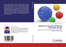 Buchcover von Spherical Crystals of Poorly Flowable Drugs
