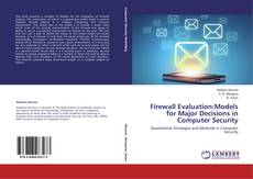 Firewall Evaluation:Models for Major Decisions in Computer Security kitap kapağı
