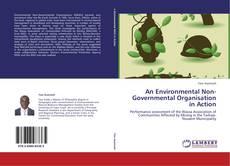 Couverture de An Environmental Non-Governmental Organisation in Action
