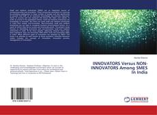 Bookcover of INNOVATORS Versus NON-INNOVATORS Among SMES In India