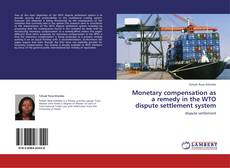 Bookcover of Monetary compensation as a remedy in the WTO dispute settlement system