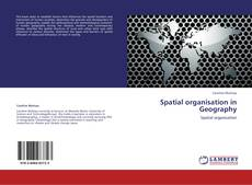 Bookcover of Spatial organisation in Geography