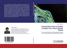 Portada del libro de Convective heat transfer analysis for visco-elastic fluids