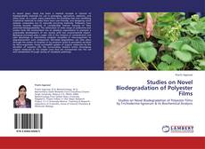 Bookcover of Studies on Novel Biodegradation of Polyester Films