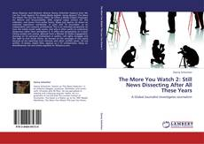 Buchcover von The More You Watch 2: Still News Dissecting After All These Years