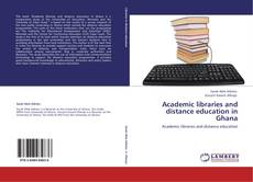 Bookcover of Academic libraries and distance education in Ghana