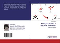 Bookcover of Analgesic effects of systemic midazolam