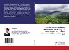 Bookcover of Environmental Impact Assessment - A study of some important cases