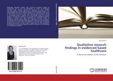 Qualitative research findings in evidenced based healthcare kitap kapağı