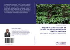 Bookcover of Impact of Liberalization of Coffee SubSector on Human Welfare in Kenya