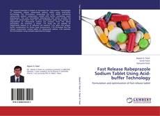 Couverture de Fast Release Rabeprazole Sodium Tablet Using Acid-buffer Technology