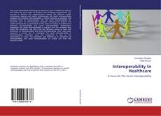 Bookcover of Interoperability In Healthcare