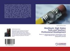 Bookcover of Washback: High Stakes Tests and Teachers' Professional Development