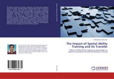 Bookcover of The Impact of Spatial Ability Training and Its Transfer