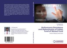 Copertina di Performance Persistence and Determinants of Indian Fund of Mutual Fund