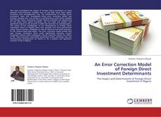 Bookcover of An Error Correction Model of Foreign Direct Investment Determinants