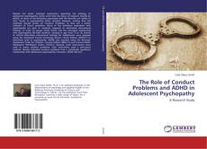 Buchcover von The Role of Conduct Problems and ADHD in Adolescent Psychopathy