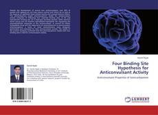 Bookcover of Four Binding Site Hypothesis for Anticonvulsant Activity