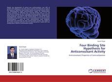 Portada del libro de Four Binding Site Hypothesis for Anticonvulsant Activity