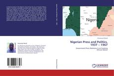 Capa do livro de Nigerian Press and Politics, 1937 – 1967