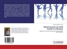 Обложка Determinants of child health in Ethiopia
