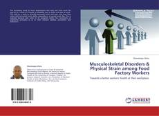 Portada del libro de Musculoskeletal Disorders & Physical Strain among Food Factory Workers