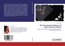 Bookcover of The Paradoxical Nature of New Venture Failure