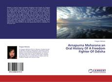 Copertina di Arnapurna Moharana:an Oral History Of A Freedom Fighter Of Odisha