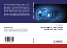 Copertina di Globalization; The Muslim World And South Asia