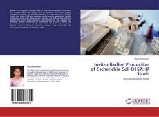 Copertina di Invitro Biofilm Production of Escherichia Coli O157:H7 Strain