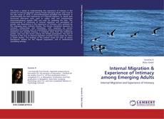 Portada del libro de Internal Migration & Experience of Intimacy among  Emerging Adults