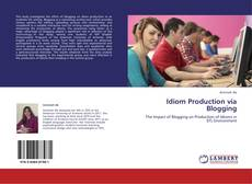 Bookcover of Idiom Production via Blogging