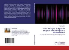 Bookcover of Error Analysis in Spoken English: Phonological & Grammatical