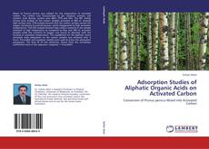 Bookcover of Adsorption Studies of Aliphatic Organic Acids on Activated Carbon
