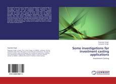 Couverture de Some investigations for investment casting applications