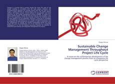 Bookcover of Sustainable Change Management Throughout Project Life Cycle