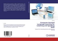 Bookcover of Computer-Assisted Language Learning for Listening and Speaking Skills