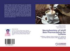 Обложка Neurochemistry of Schiff Base Pharmacophore for Caffeine