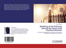Bookcover of Modeling of Air Pollution Around Gas Flares with Chemical Reaction