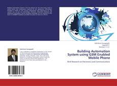 Bookcover of Building Automation System using GSM Enabled Mobile Phone